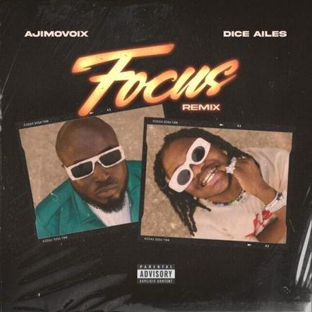 Ajimovoix - Focus (Remix) ft Dice Ailes