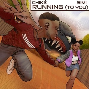 Chike - Running (To You) ft Simi