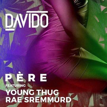 Davido - Pere ft Rae Sremmurd, Young Thug