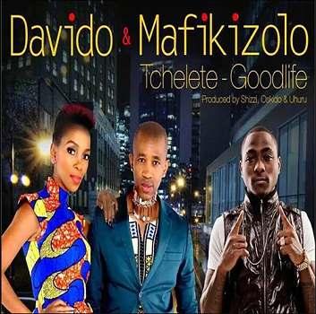 Davido - Tchelete (Goodlife) ft Mafikizolo