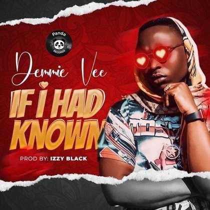 Demmie Vee - Had I Known