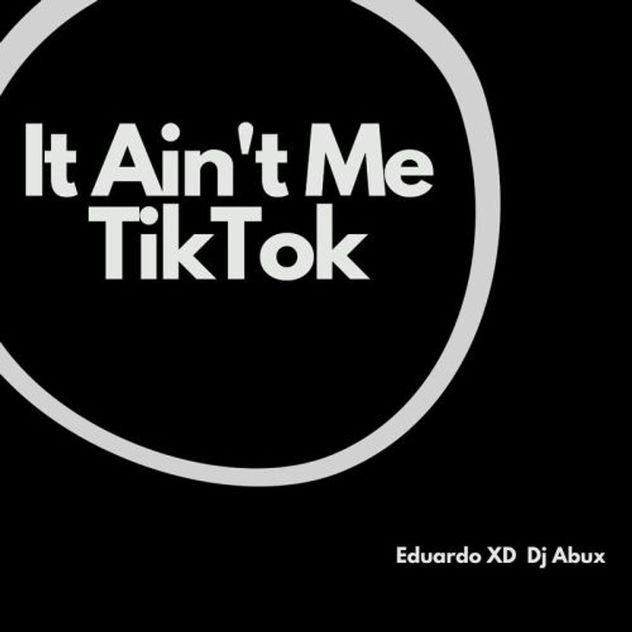 Eduardo XD - It Ain't Me TikTok (Remix) ft DJ Abux
