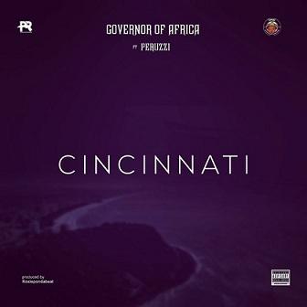 Governor of Africa - Cincinnati ft Peruzzi