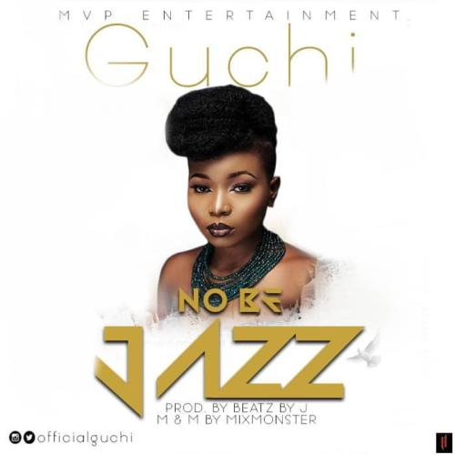 Guchi - No Be Jazz