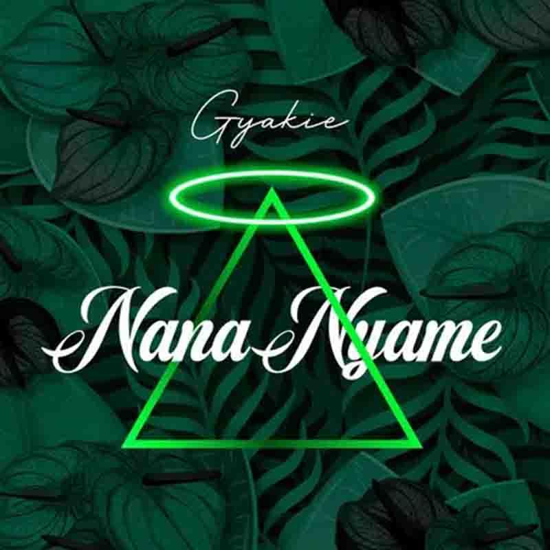 Gyakie - Nana Nyame