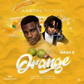 Kangol Michael - Orange ft Waga G