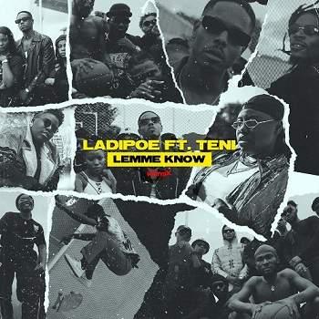 Ladipoe - Lemme Know (Remix) ft Teni