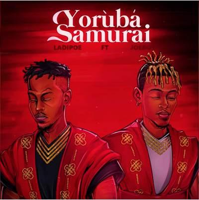 Ladipoe - Yoruba Samurai ft Joeboy