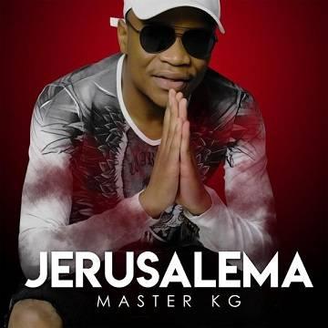 Master KG - Jerusalema ft Nomcebo