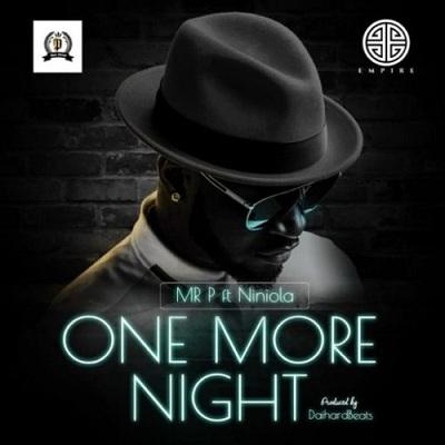 Mr P - One More Night ft Niniola