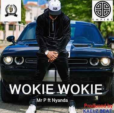 Mr P - Wokie Wokie ft Nyanda