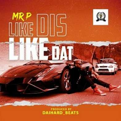 Mr P - Like Dis Like Dat
