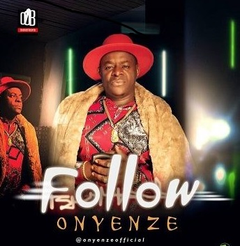 Onyenze - Follow Who Know Road