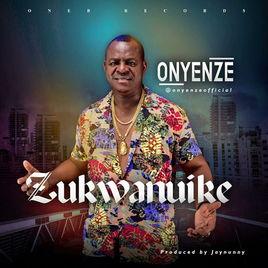 Onyenze - Zukwanuike