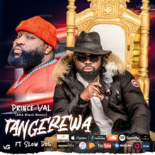 Prince Val - Tangerewa ft Slowdog