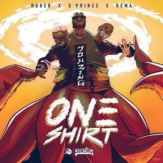 Ruger - One Shirt ft D Prince, Rema