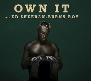 Stormzy - Own It ft Ed Sheeran, Burna Boy
