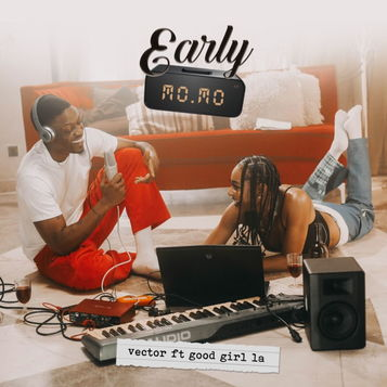 Vector - Early Momo ft GoodGirl LA