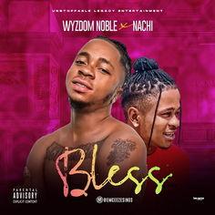 Wyzdom Noble - Bless Me ft Nachi