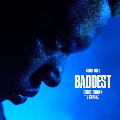 Yung Bleu - Baddest ft Chris Brown, 2 Chainz