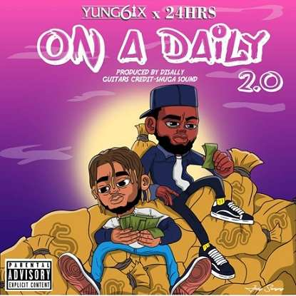 Yung6ix - On A Daily 2.0 ft 24Hrs