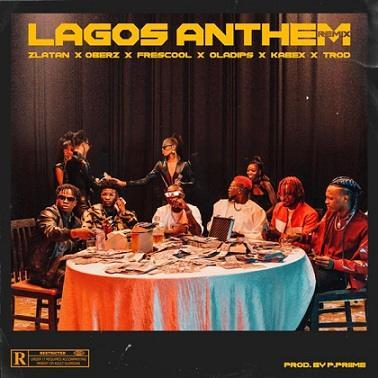 Zlatan - Lagos Anthem (Money No Dey Lagos) Remix ft Oberz, Frescool, Oladips, Kabex, Trod